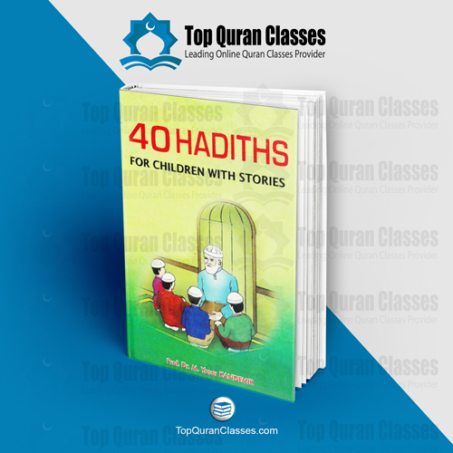 40 Hadiths for children with stories - TopQuranClasses.com