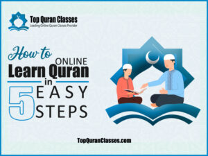 How to Learn Quran Online in 5 Easy Steps - Top Quran Classes
