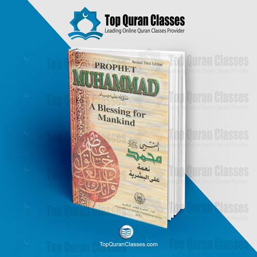 Prophet Muhammad- Blessing for Mankind - TopQuranClasses.com
