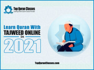 Learn Quran with Tajweed Online in 2021 - Top Quran Classes