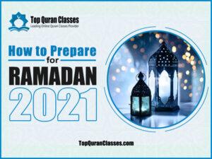 How to Prepare for Ramadan 2021 - Top Quran Classes